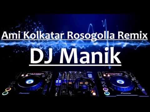 Ami Kolkatar Rosogolla | Dance Mix | DJ Manik | Bengali Remix