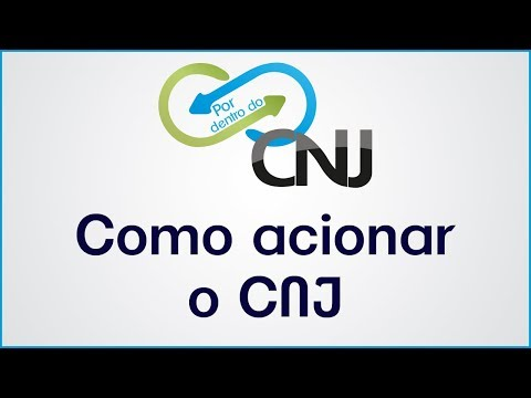 Por dentro do CNJ: como acionar o Conselho