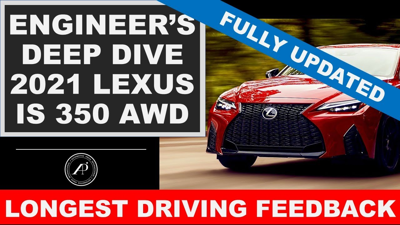 Deep Dive into 2021 Lexus IS 350 AWD F-Sport - All About the Driving Feel by an Automotive Engineer