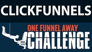 One Funnel Away Challenge - Clickfunnels Review 2019