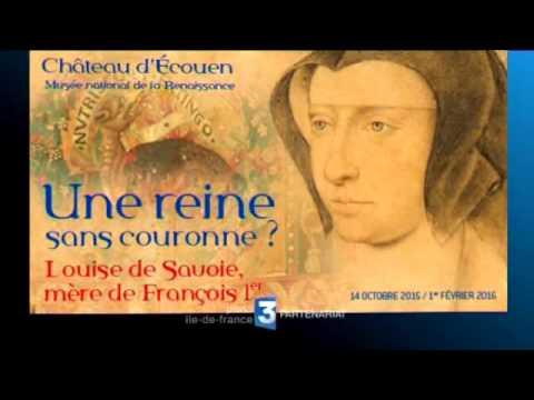 Exposition Louise de Savoie  au Château d'ECOUEN - Musée national de la Renaissance
