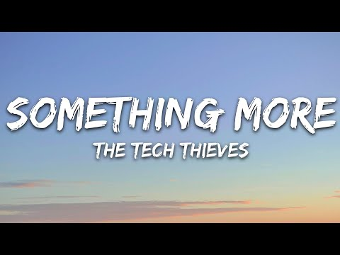 The Tech Thieves - Something More