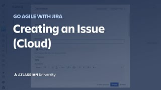 Creating an issue in Jira Cloud
