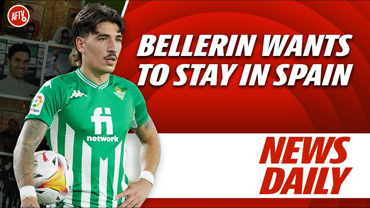 Download Bellerin Wants To Stay In Spain | AFTV News Daily