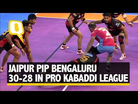 Pro Kabaddi: Jaipur Beats Bengaluru 30-28 in Nailbiting Finish | The Quint