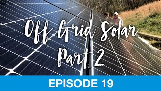 Off-Grid Solar PART 2 // Sustainable Homestead Ep 19
