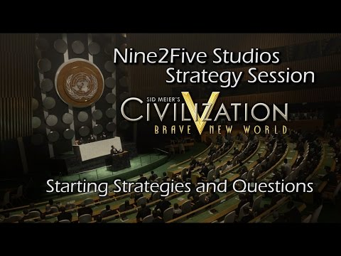 Civ V BNW: Starting Strategies and Questions