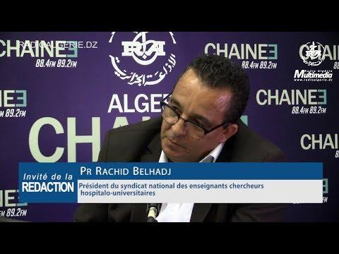 Rachid BELHADJ  Président du syndicat national des enseignants chercheurs hospitalo universitaires