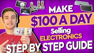 How To Make $100 A Day Selling Electronics On Amazon FBA | STEP-BY-STEP Beginners Guide
