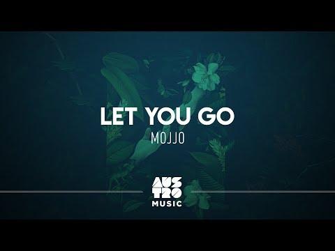 Mojjo - Let You Go