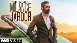 Harjit Harman: Milange Jaroor (Full Song) Atul Sharma | Pargat Singh | Stalinveer | Punjabi Songs