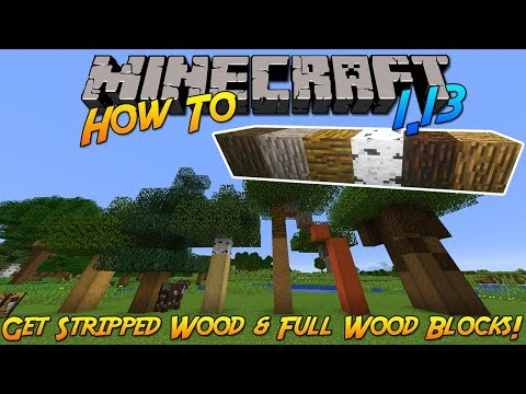 Minecraft 1.13 | How To: Get Stripped Wood And Make Full Wood Blocks!