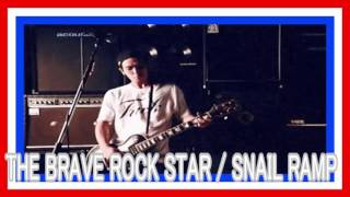 THE BRAVE ROCK STAR 作詞 AKIO 作曲 AKIO 唄 SNAIL RAMP.
