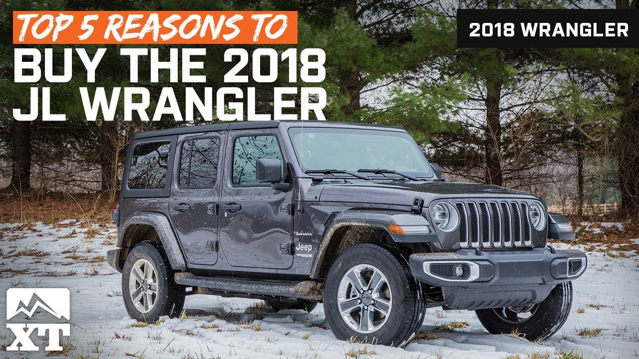 the top five reasons to buy a 2018 jeep wrangler jl youtube. Black Bedroom Furniture Sets. Home Design Ideas