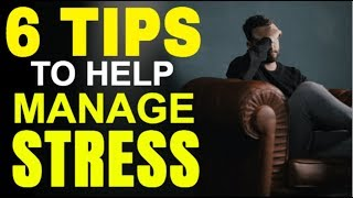 How To Better Manage Stress In Your Life - 6 Helpful Tips For Dealing With Constant Stress