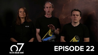 o7 the eve online show episode 22