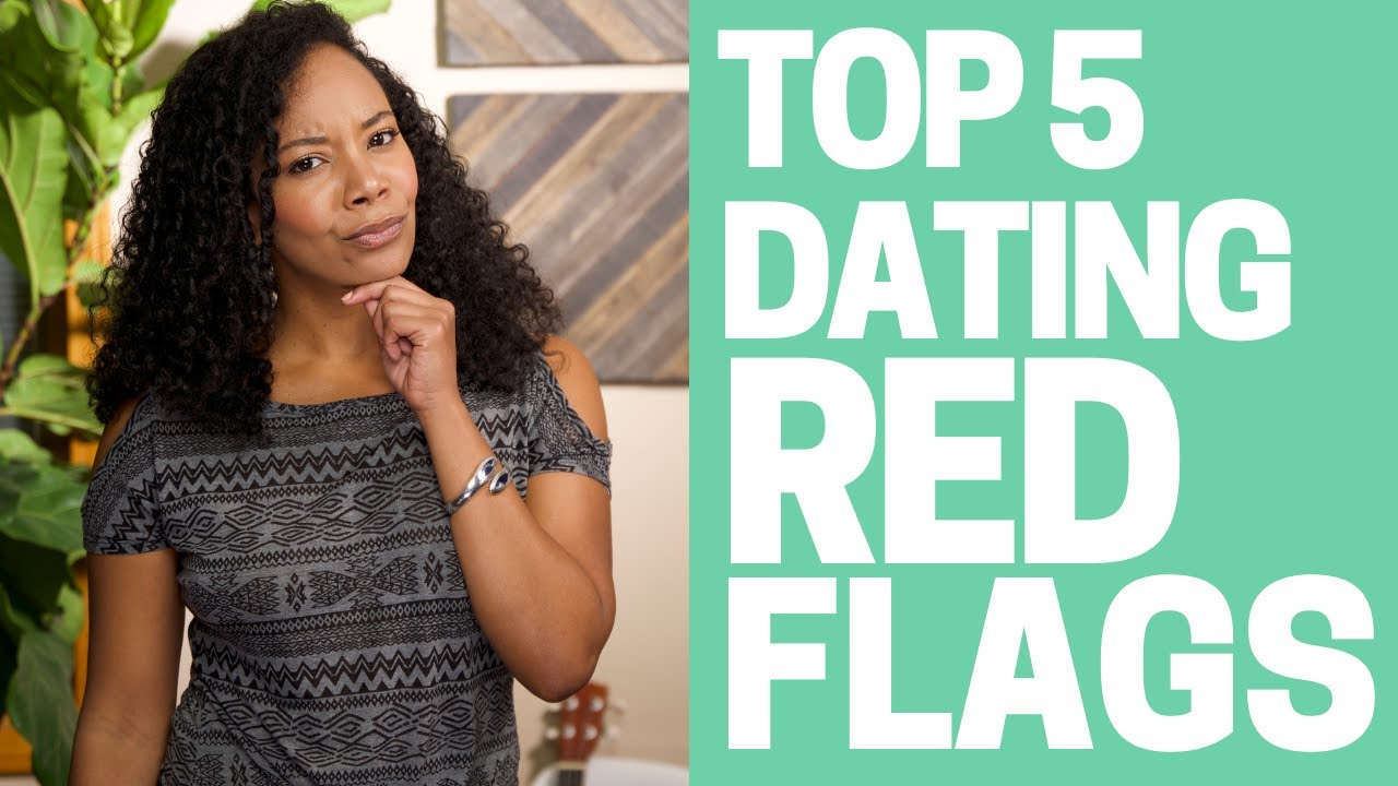 dating red flags to watch for