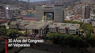 30 Años del Congreso en Valparaíso