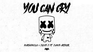 Marshmello x Juicy J - You Can Cry ft. James Arthur (Almost One Hour Loop)