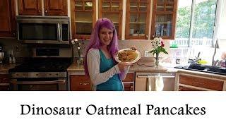HOW TO MAKE DINOSAUR OATMEAL PANCAKES