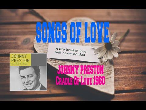 JOHNNY PRESTON - CRADLE OF LOVE