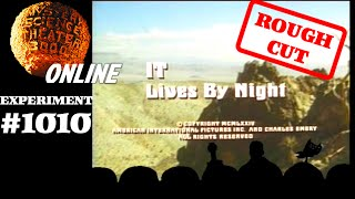MST3K #1010 - It Lives by Night (ROUGH CUT)