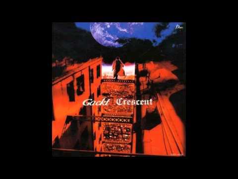 Gackt Crescent full Album