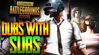 DUBS with SUBS (PLAYING GAMES WITH YOU) PUBG Mobile
