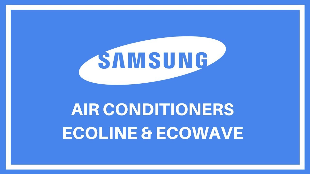 Samsung Air Conditioner Israel : ECOLINE and ECOWAVE - YouTube