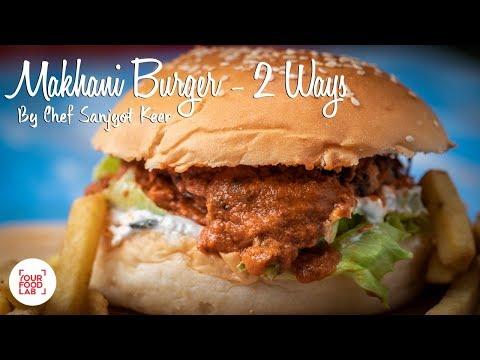 Butter Chicken Burger & Paneer Makhani Burger Recipe | Chef Sanjyot Keer