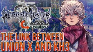 Kingdom Hearts 3 - Union X Will Directly Connect to KH3 - The XChi Saga is IMPORTANT!