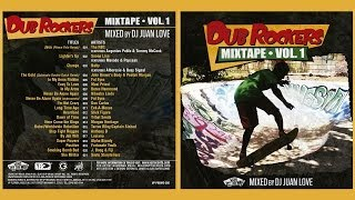Dub Rockers Mixtape Vol 1 - Mixed by DJ Juan Love