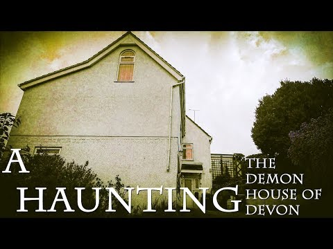 My Haunted House - The DEMON HOUSE of DEVON