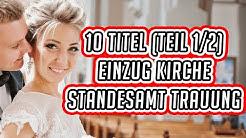 10 Einzug Lieder Kirche / Trauung / Standesamt zur Hochzeit | Deutsch & Englisch