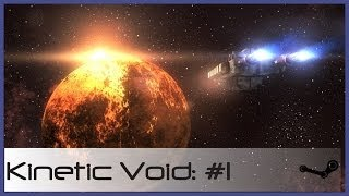 Kinetic Void - Gameplay Commentary - Ep 1
