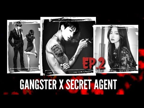 [JUNGKOOK FF] Gangster X Secret Agent [EP:2]