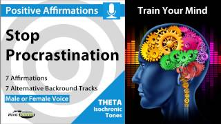 Repeat youtube video Stop Procrastination - Positive Affirmations in Theta with Isochronice Tones 6.5Hz