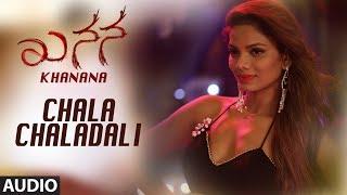 Chala Chaladali Full Audio Song Khanana Kannada Movie Aryavardan Avinash