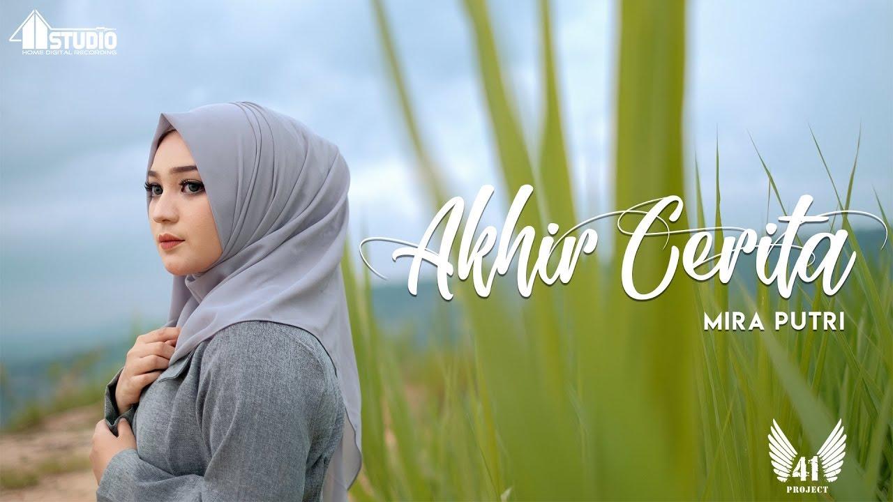 Mira Putri Akhir Cerita Official Music Video