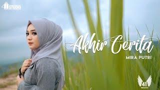 MIRA PUTRI - AKHIR CERITA (Official Music Video)