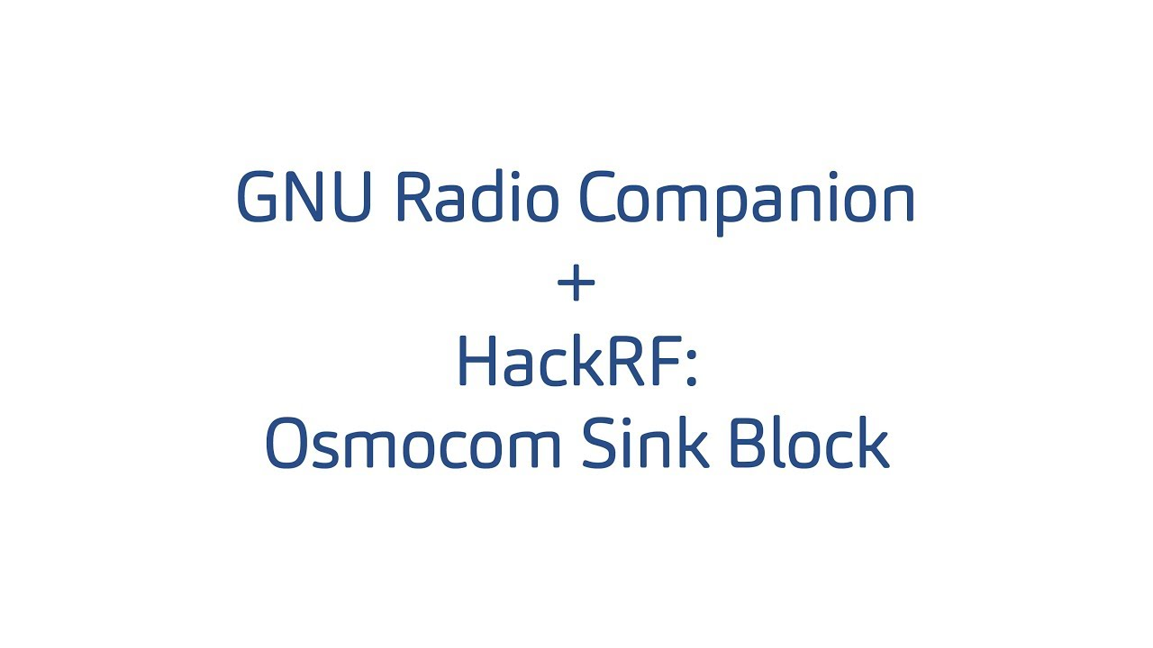 GNU Radio Companion + HackRF: Osmocom Sink Block