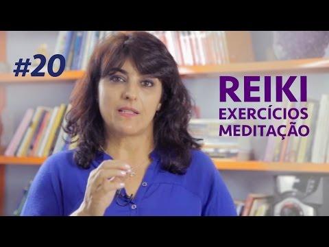 Reiki, exercícios e meditação   #20