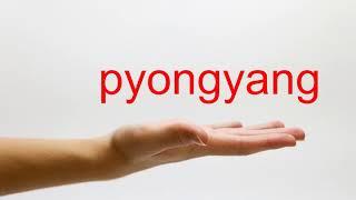 How To Pronounce Pyongyang / how to pronounce pyongyang
