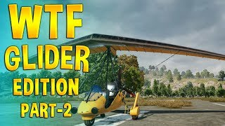 PUBG WTF Funny The Motor Glider Edition. Part -2