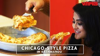 Chicago-style THICK CRUST PIZZA in Kathmandu