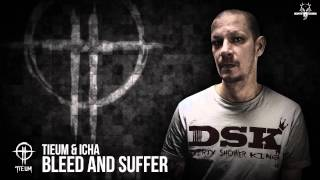 Tieum & Icha - Bleed and Suffer (NEO105)