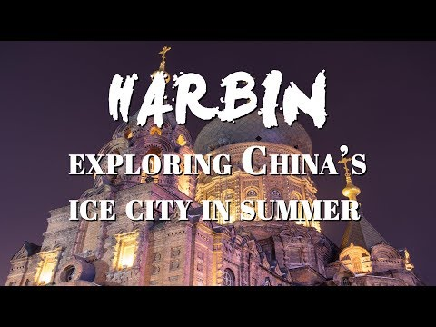 Harbin: Exploring China's Ice City in Summer