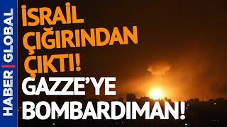Gece Gündüze Döndü! İsrail'den Gazze'ye Bombardıman!