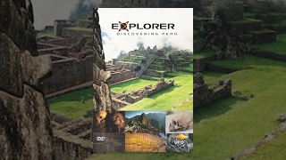 Explorer: Discovering Ancient Peru - Full Length Movie Rental