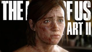 WHAT HAVE WE DONE? | The Last Of Us 2 - Part 7
